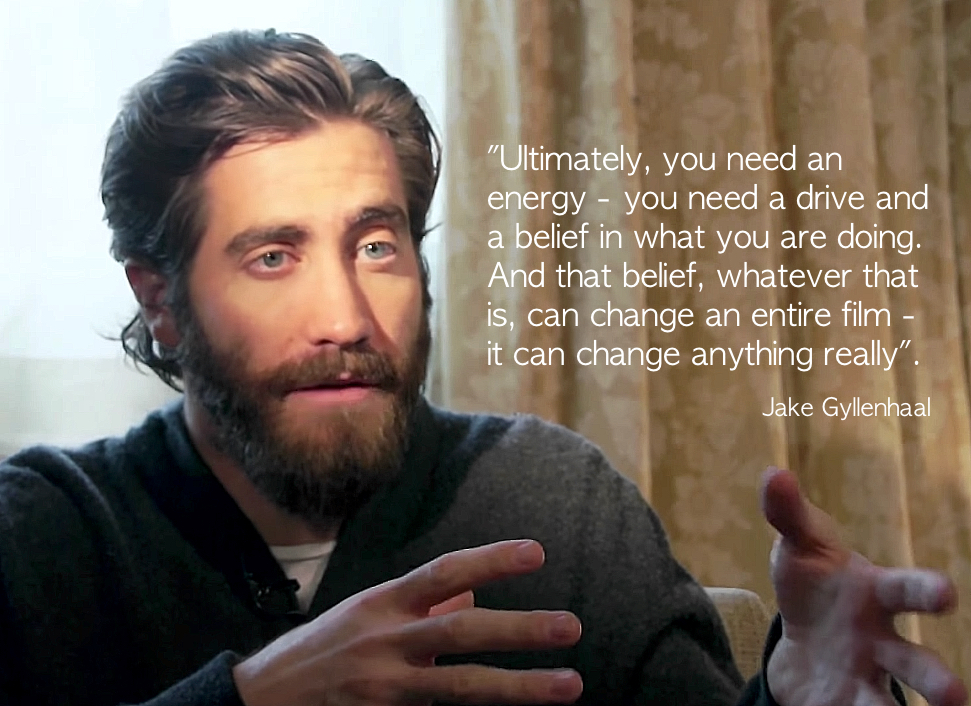 "Jake Gyllenhaal: ""Ultimately, you need an energy …"""