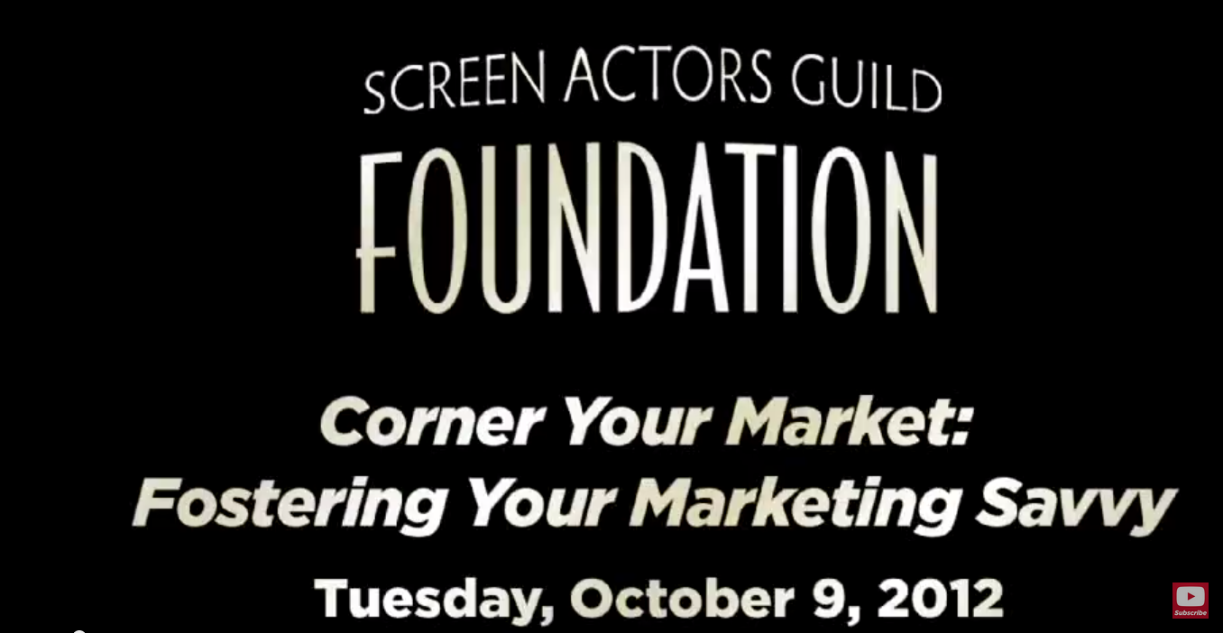 Corner Your Market (as an actor) – Fostering Your Marketing Savvy (video)