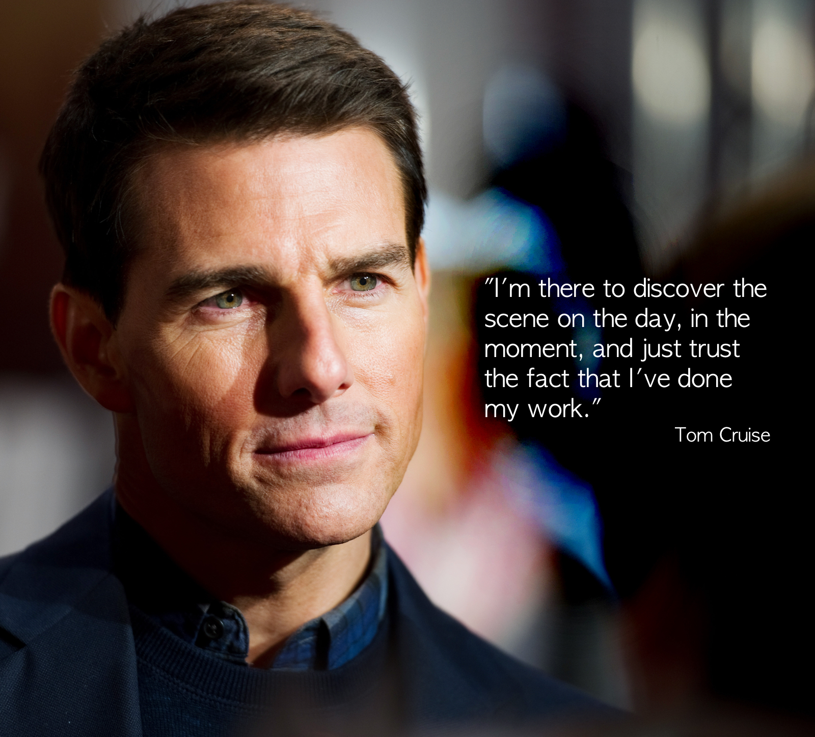 "Tom Cruise: ""I'm there to discover the scene …"""