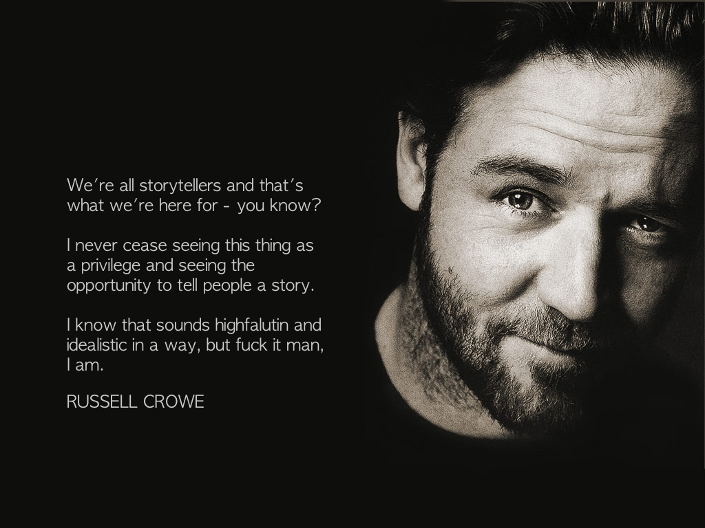 "Russell Crowe: ""We're all storytellers … """